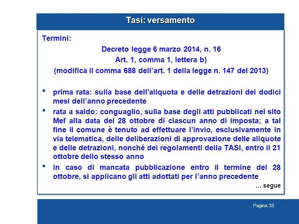Pagina 33 Tasi: versamento Termini: Decreto legge 6 marzo 2014, n.