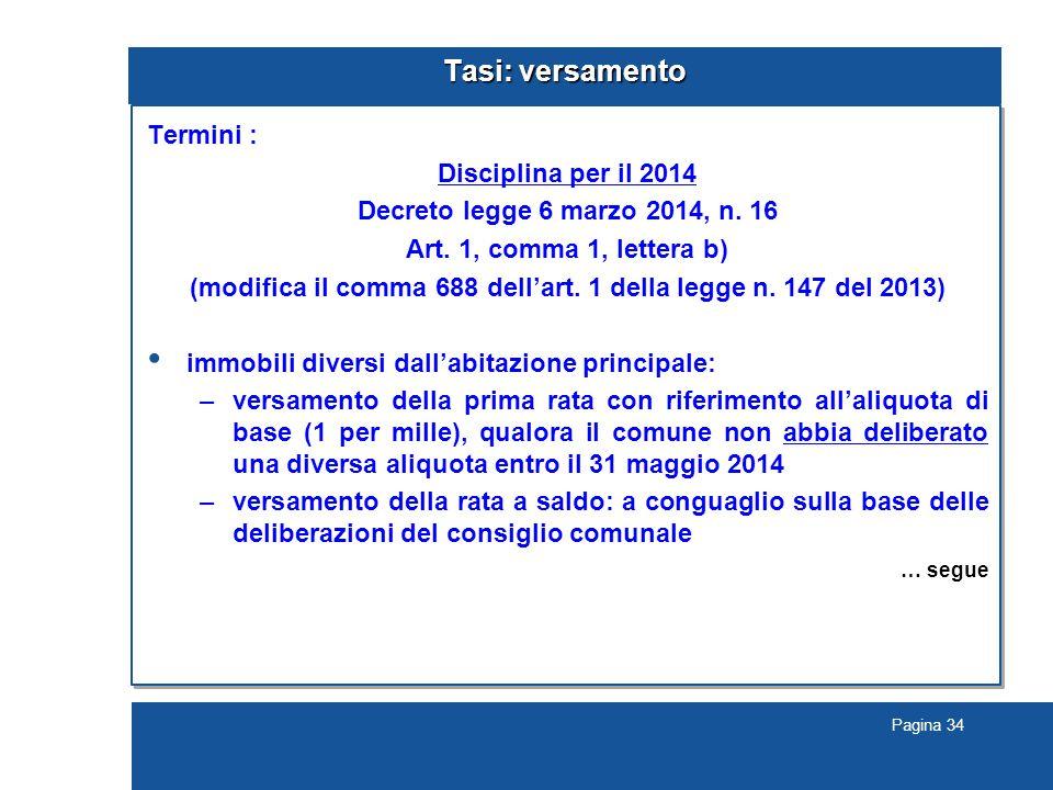 Pagina 34 Tasi: versamento Termini : Disciplina per il 2014 Decreto legge 6 marzo 2014, n.