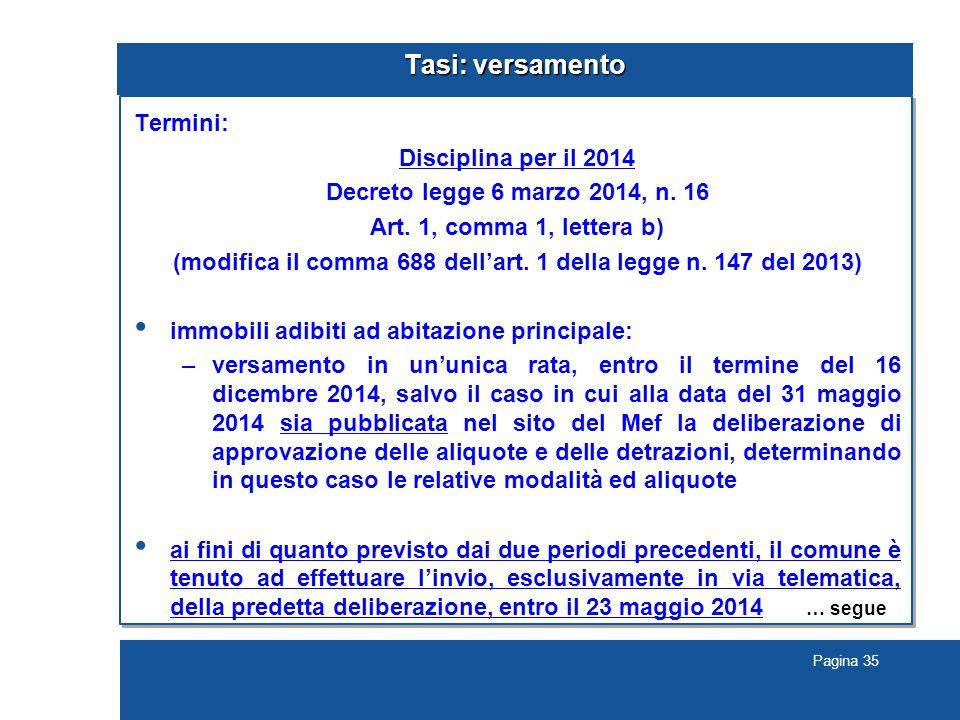 Pagina 35 Tasi: versamento Termini: Disciplina per il 2014 Decreto legge 6 marzo 2014, n.