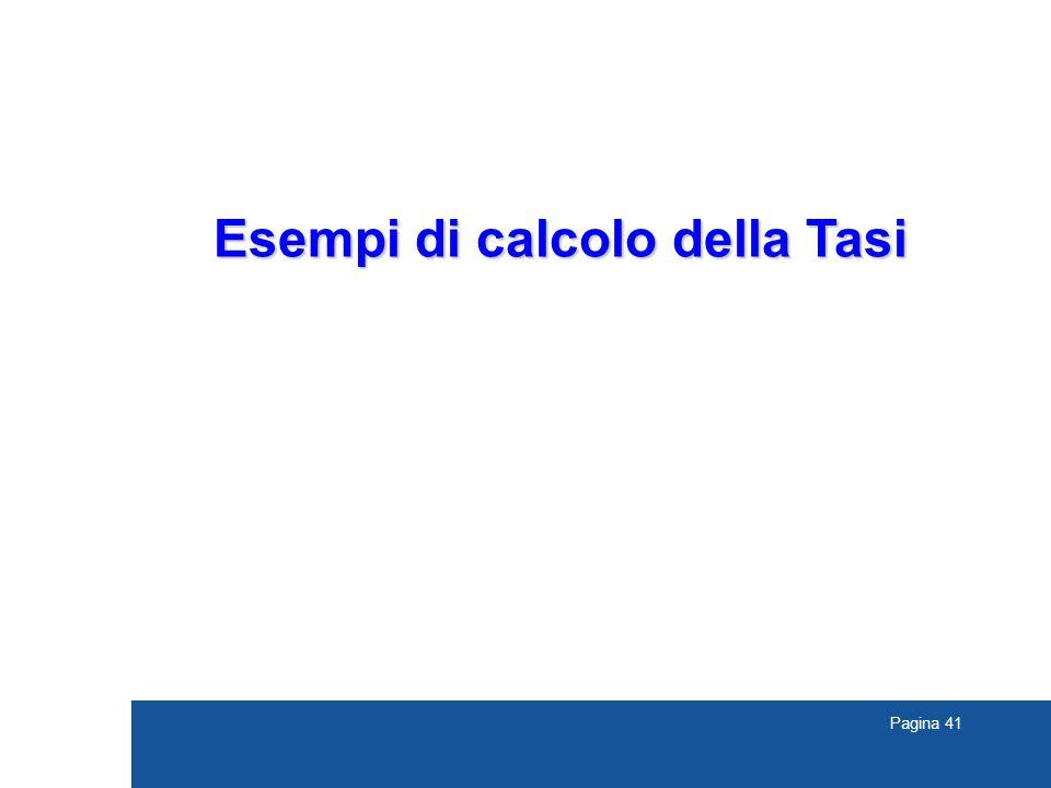 Pagina 41 Esempi di calcolo della Tasi