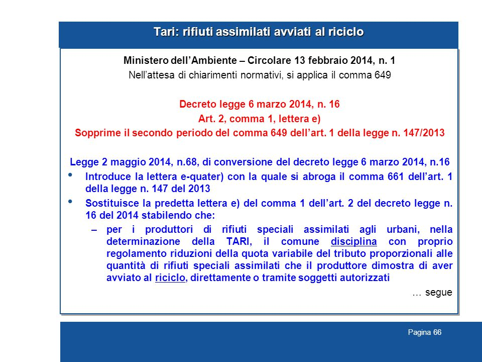 Pagina 66 Tari: rifiuti assimilati avviati al riciclo Ministero dell'Ambiente – Circolare 13 febbraio 2014, n.