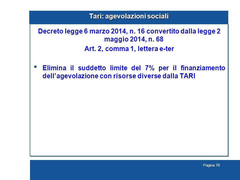 Pagina 70 Tari: agevolazioni sociali Decreto legge 6 marzo 2014, n.
