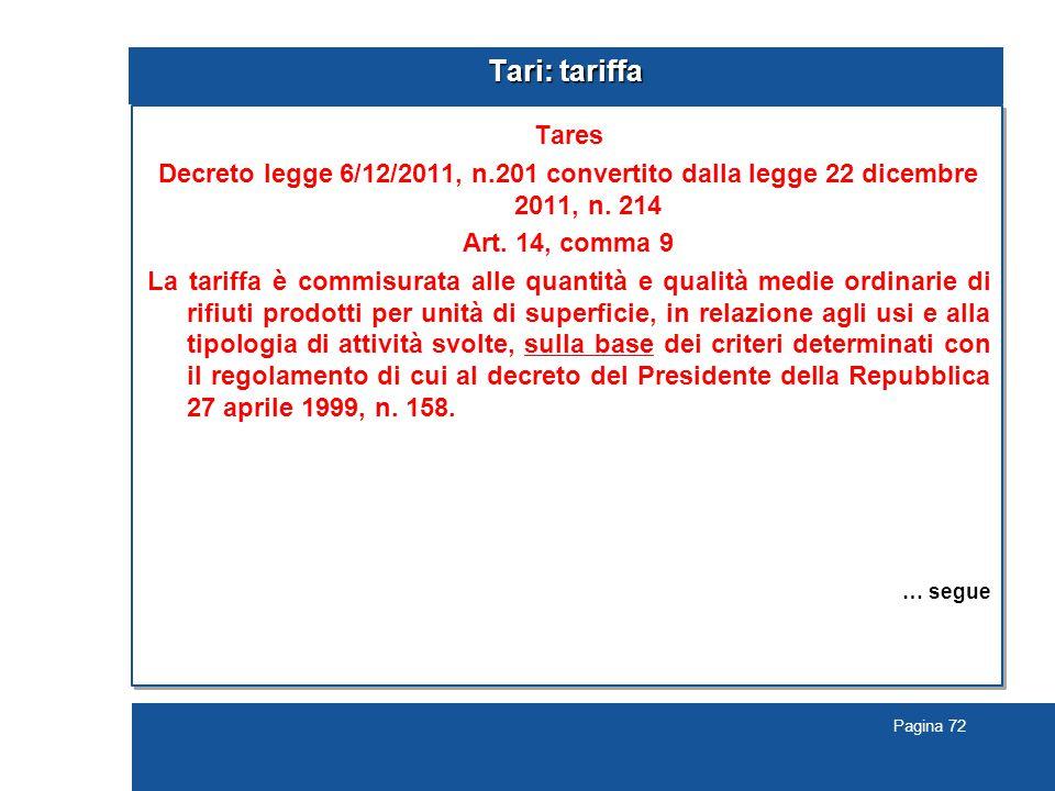 Pagina 72 Tari: tariffa Tares Decreto legge 6/12/2011, n.201 convertito dalla legge 22 dicembre 2011, n.