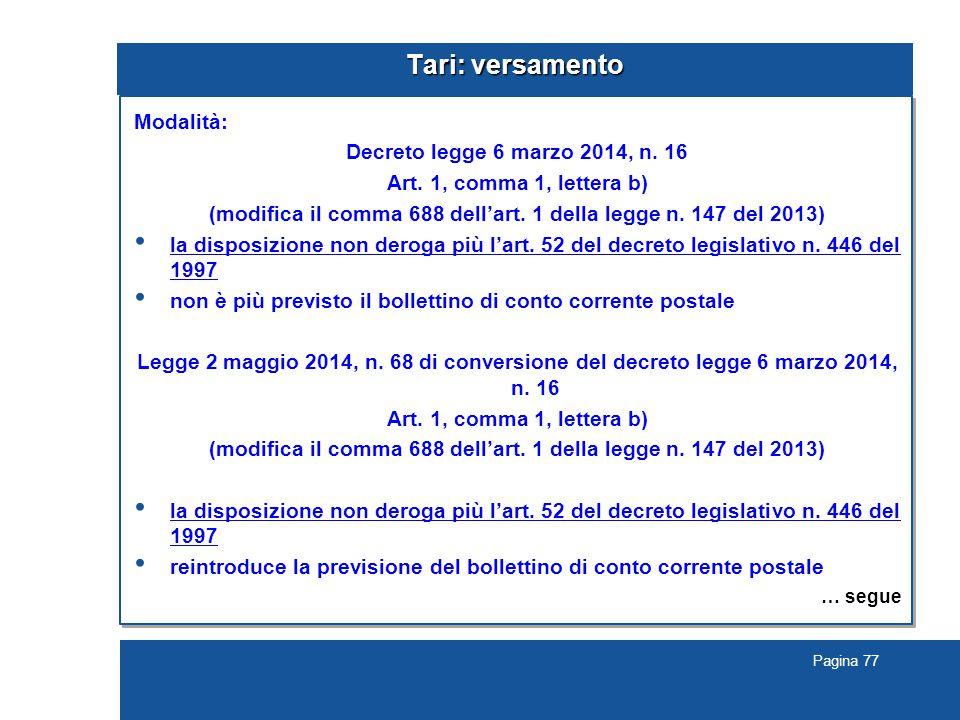 Pagina 77 Tari: versamento Modalità: Decreto legge 6 marzo 2014, n.