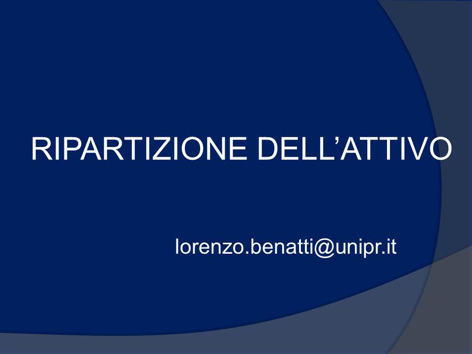 RIPARTIZIONE DELL'ATTIVO lorenzo.benatti@unipr.it