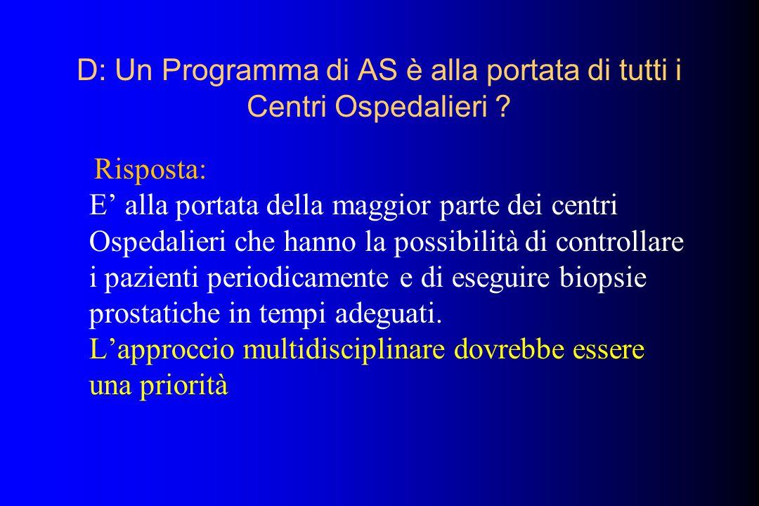 D: Un Programma di AS è alla portata di tutti i Centri Ospedalieri ? Risposta: E' alla portata della maggior parte dei centri Ospedalieri che hanno la