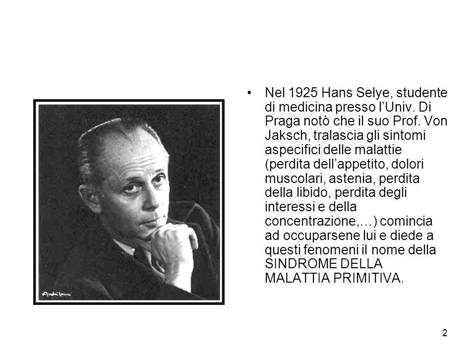 2 Nel 1925 Hans Selye, studente di medicina presso l'Univ.