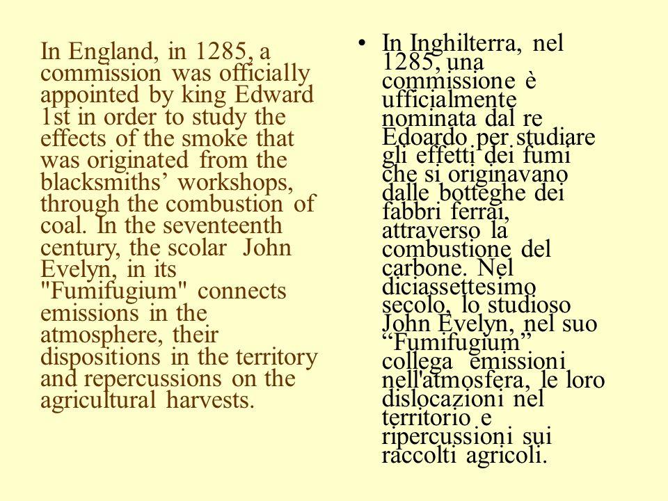 In Inghilterra, nel 1285, una commissione è ufficialmente nominata dal re Edoardo per studiare gli effetti dei fumi che si originavano dalle botteghe dei fabbri ferrai, attraverso la combustione del carbone.