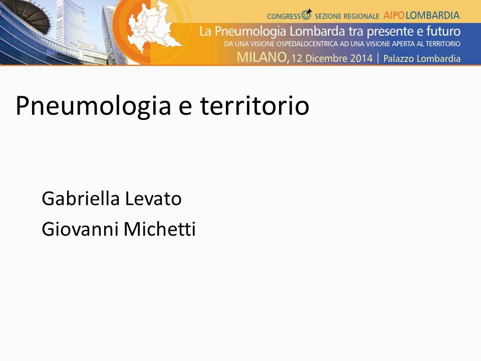 Pneumologia e territorio Gabriella Levato Giovanni Michetti
