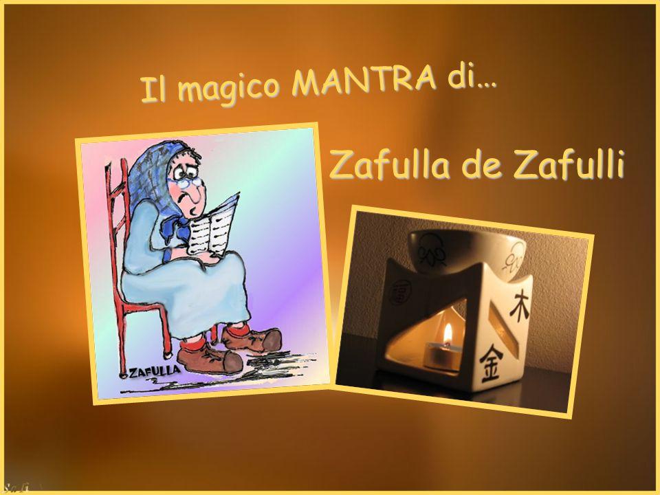 Il magico MANTRA di… Zafulla de Zafulli
