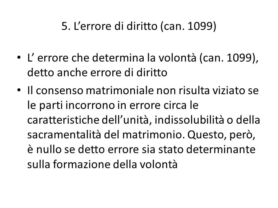 6.L'errore di fatto (can. 1097) L'errore che riguarda la persona dell'altro contraente - err.