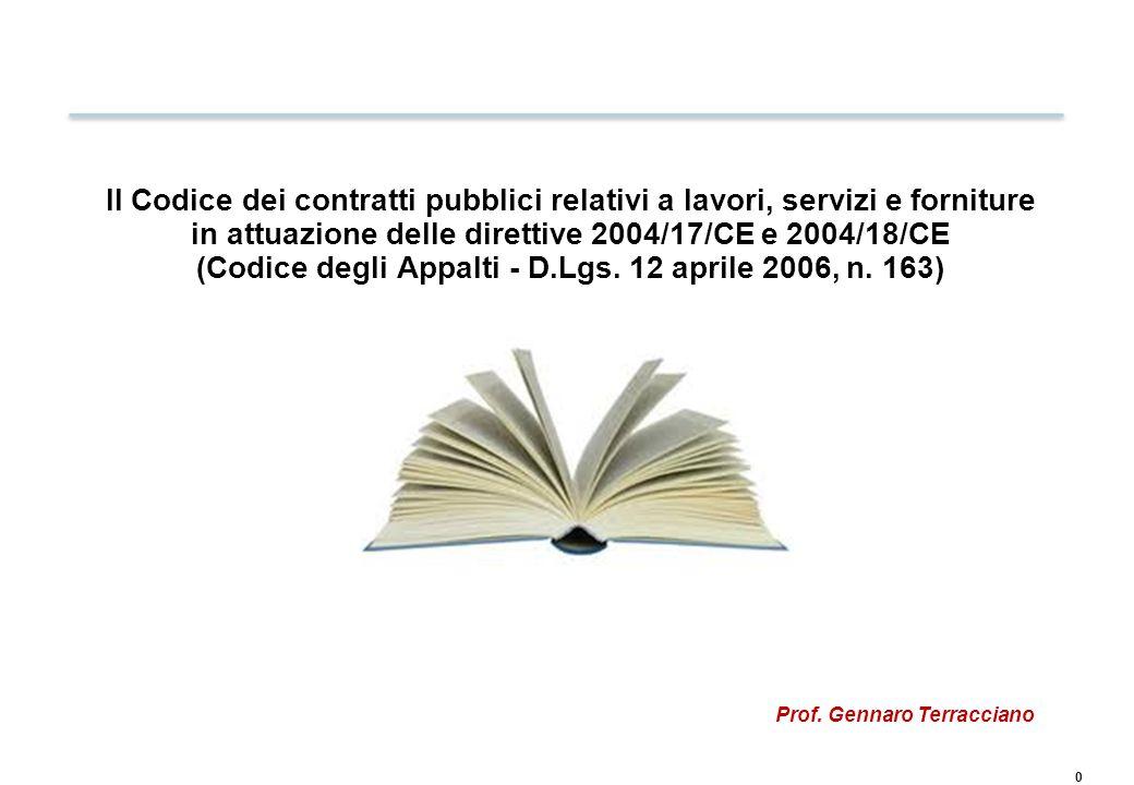 Il Codice dei contratti pubblici relativi a lavori, servizi e forniture in attuazione delle direttive 2004/17/CE e 2004/18/CE (Codice degli Appalti -