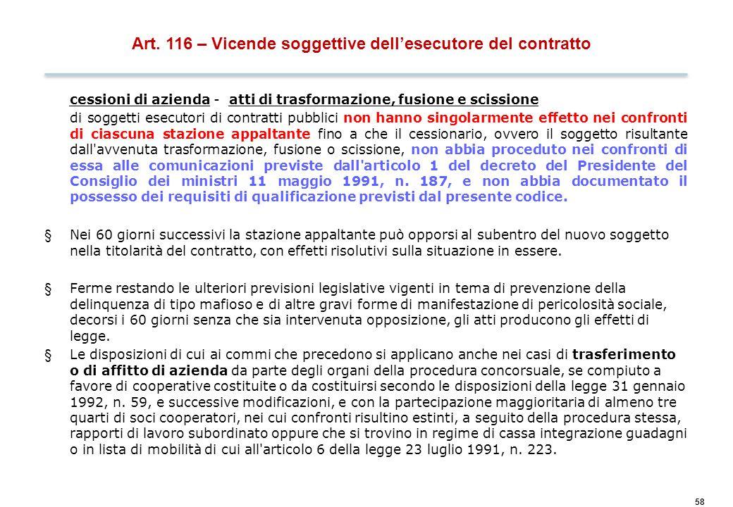 58 Art. 116 – Vicende soggettive dell'esecutore del contratto cessioni di azienda - atti di trasformazione, fusione e scissione di soggetti esecutori