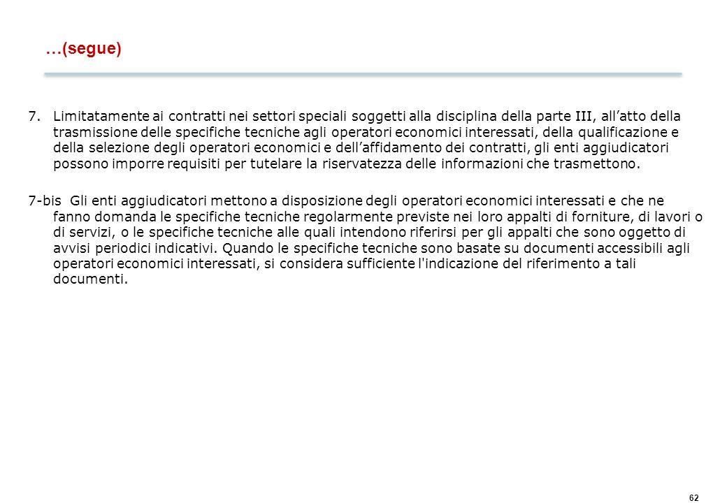 62 …(segue) 7.Limitatamente ai contratti nei settori speciali soggetti alla disciplina della parte III, all'atto della trasmissione delle specifiche t