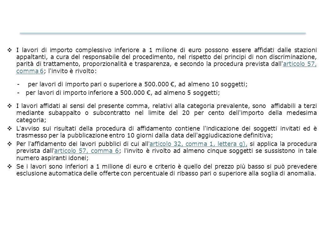  I lavori di importo complessivo inferiore a 1 milione di euro possono essere affidati dalle stazioni appaltanti, a cura del responsabile del procedi