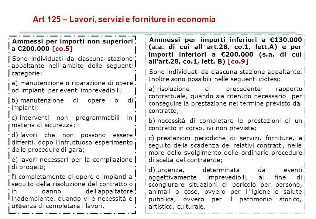 69 Ammessi per importi non superiori a €200.000 [co.5] Sono individuati da ciascuna stazione appaltante nell'ambito delle seguenti categorie: a) manut
