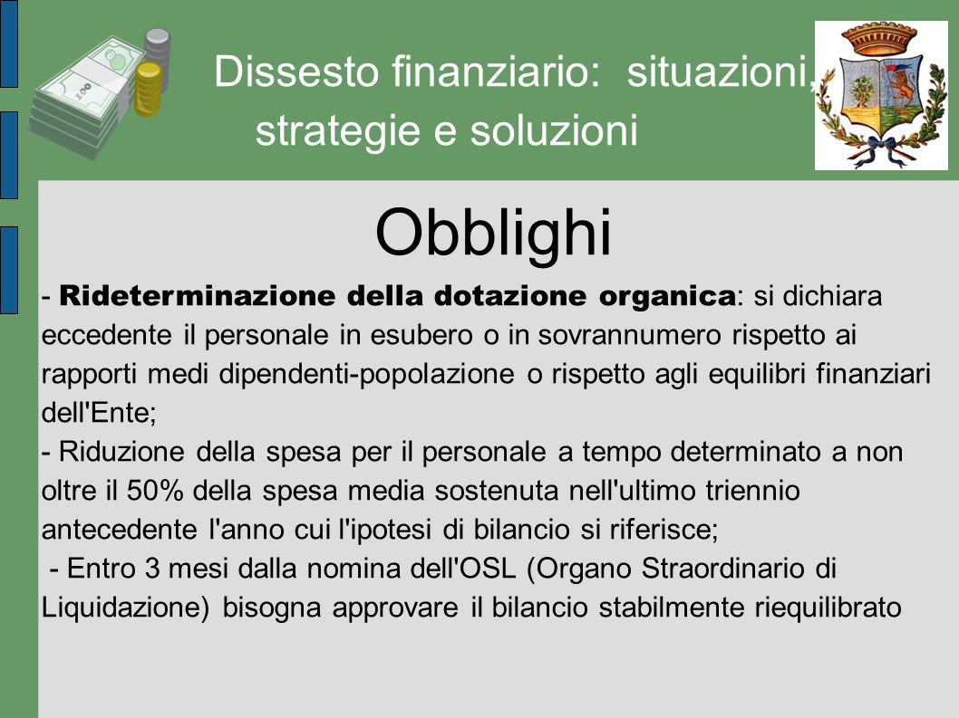 Dissesto finanziario: situazioni, strategie e soluzioni Obblighi - Rideterminazione della dotazione organica : si dichiara eccedente il personale in e