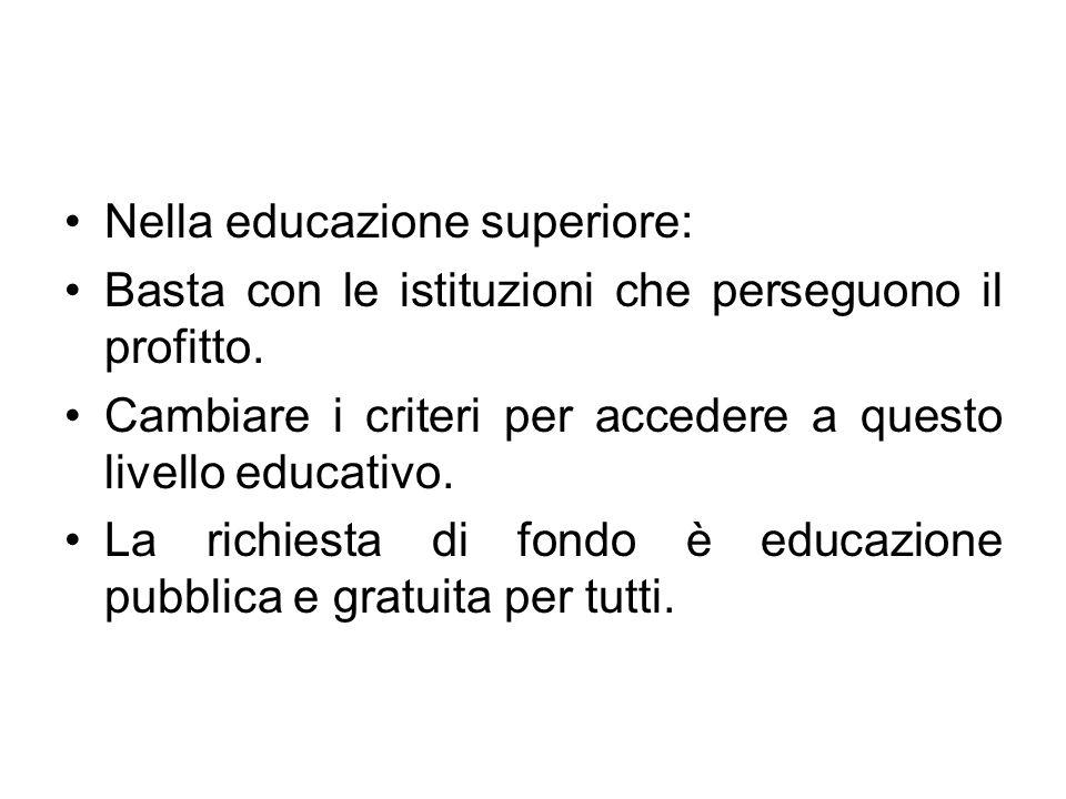 Nella educazione superiore: Basta con le istituzioni che perseguono il profitto.
