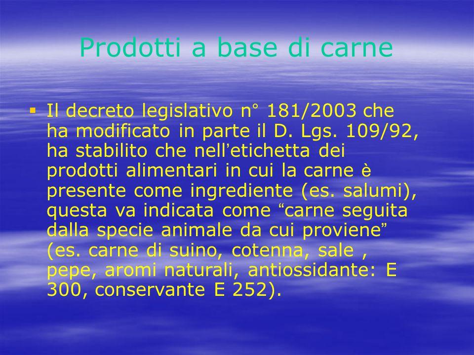 Prodotti a base di carne   Il decreto legislativo n° 181/2003 che ha modificato in parte il D.