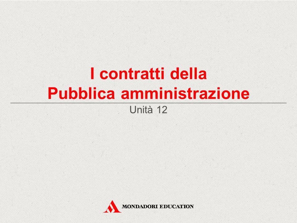 I contratti della Pubblica amministrazione Unità 12