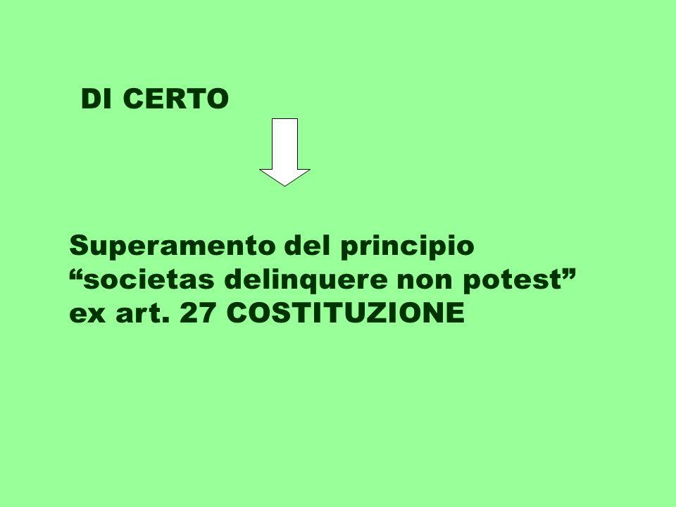 DI CERTO Superamento del principio societas delinquere non potest ex art. 27 COSTITUZIONE