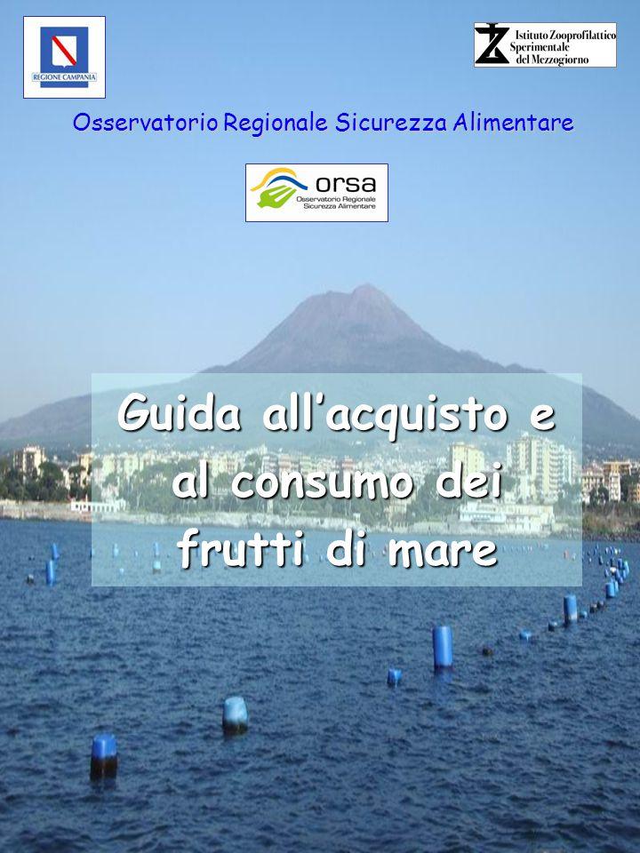 Guida all'acquisto e al consumo dei frutti di mare Osservatorio Regionale Sicurezza Alimentare