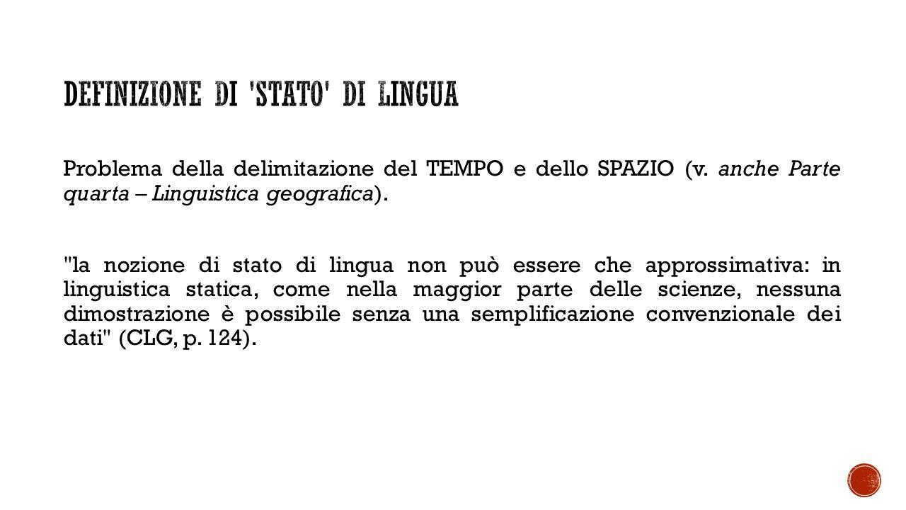 Problema della delimitazione del TEMPO e dello SPAZIO (v. anche Parte quarta – Linguistica geografica).