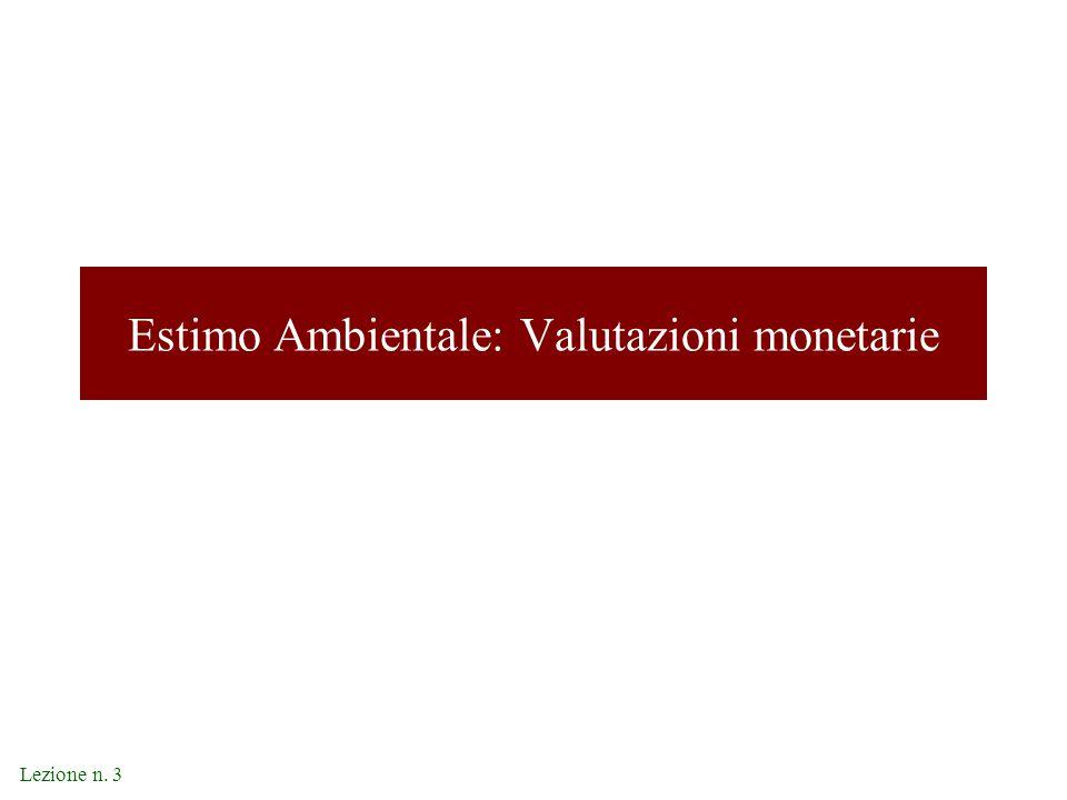Lezione n. 3 Estimo Ambientale: Valutazioni monetarie