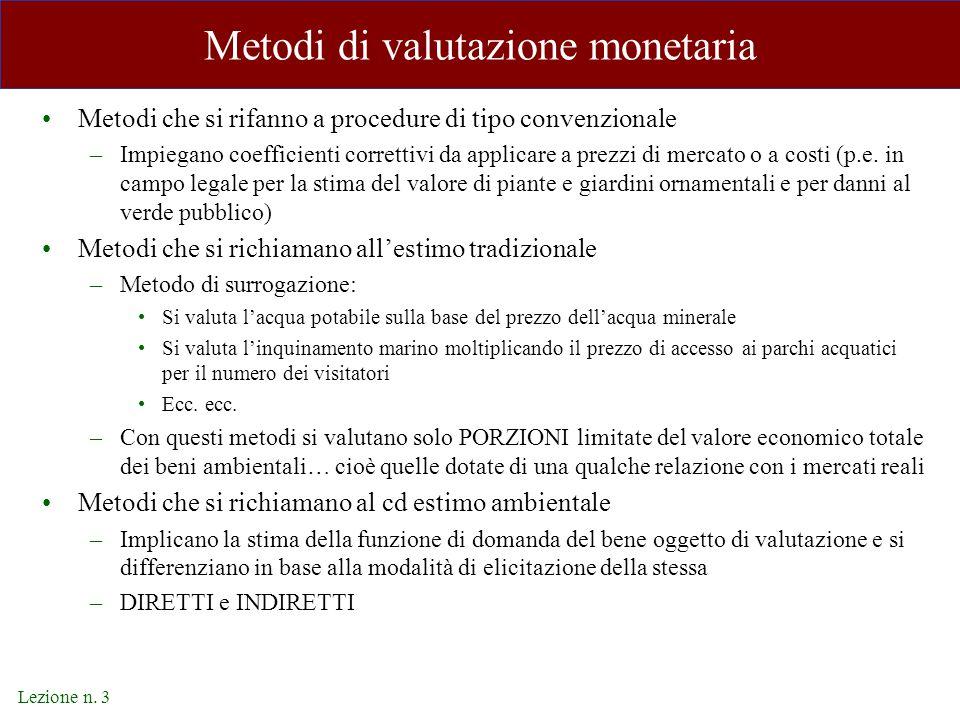 Lezione n. 3 Metodi di valutazione monetaria Metodi che si rifanno a procedure di tipo convenzionale –Impiegano coefficienti correttivi da applicare a