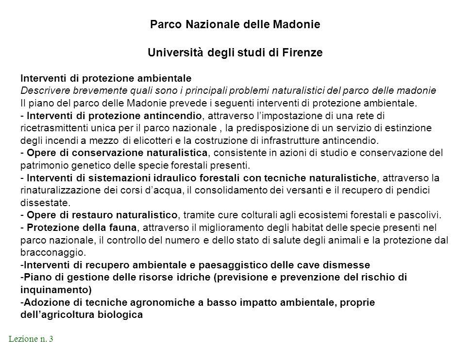 Lezione n. 3 Parco Nazionale delle Madonie Università degli studi di Firenze Interventi di protezione ambientale Descrivere brevemente quali sono i pr