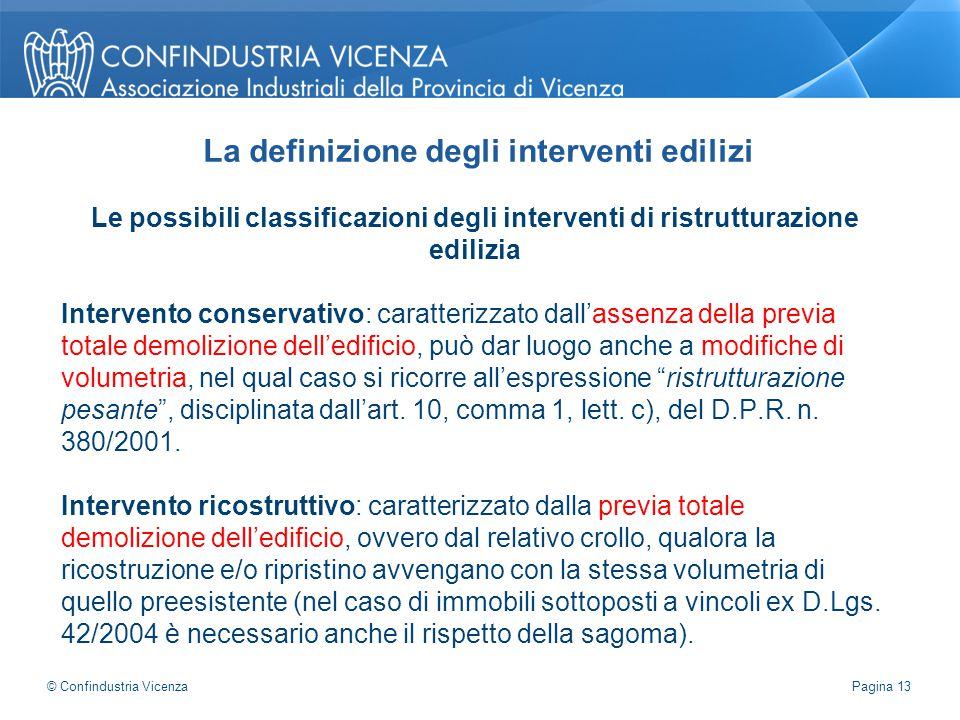 Le possibili classificazioni degli interventi di ristrutturazione edilizia Intervento conservativo: caratterizzato dall'assenza della previa totale de