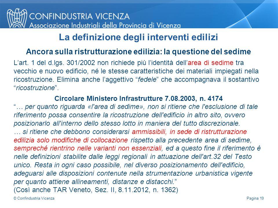 Ancora sulla ristrutturazione edilizia: la questione del sedime L'art. 1 del d.lgs. 301/2002 non richiede più l'identità dell'area di sedime tra vecch