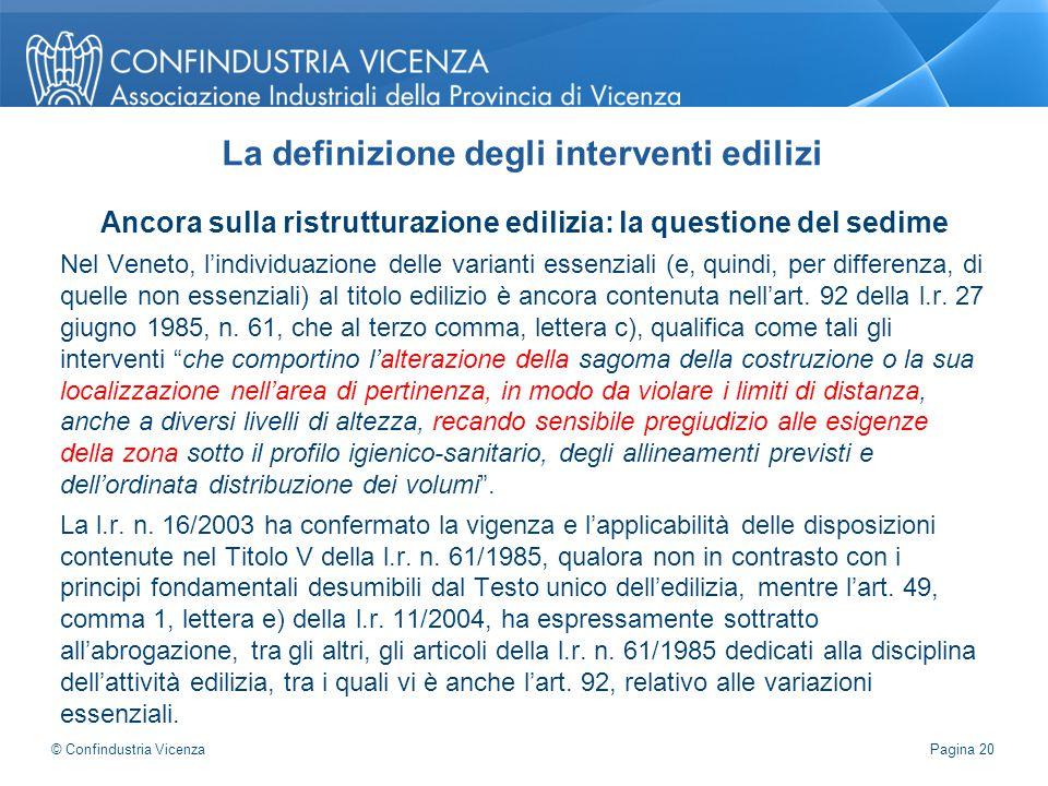 Ancora sulla ristrutturazione edilizia: la questione del sedime Nel Veneto, l'individuazione delle varianti essenziali (e, quindi, per differenza, di