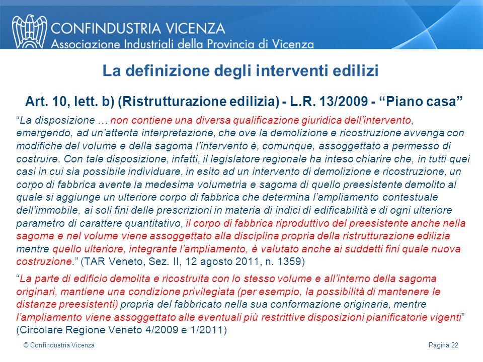"""Art. 10, lett. b) (Ristrutturazione edilizia) - L.R. 13/2009 - """"Piano casa"""" """"La disposizione … non contiene una diversa qualificazione giuridica dell'"""