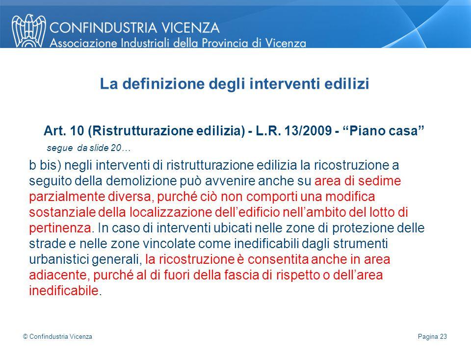 """Art. 10 (Ristrutturazione edilizia) - L.R. 13/2009 - """"Piano casa"""" segue da slide 20… b bis) negli interventi di ristrutturazione edilizia la ricostruz"""