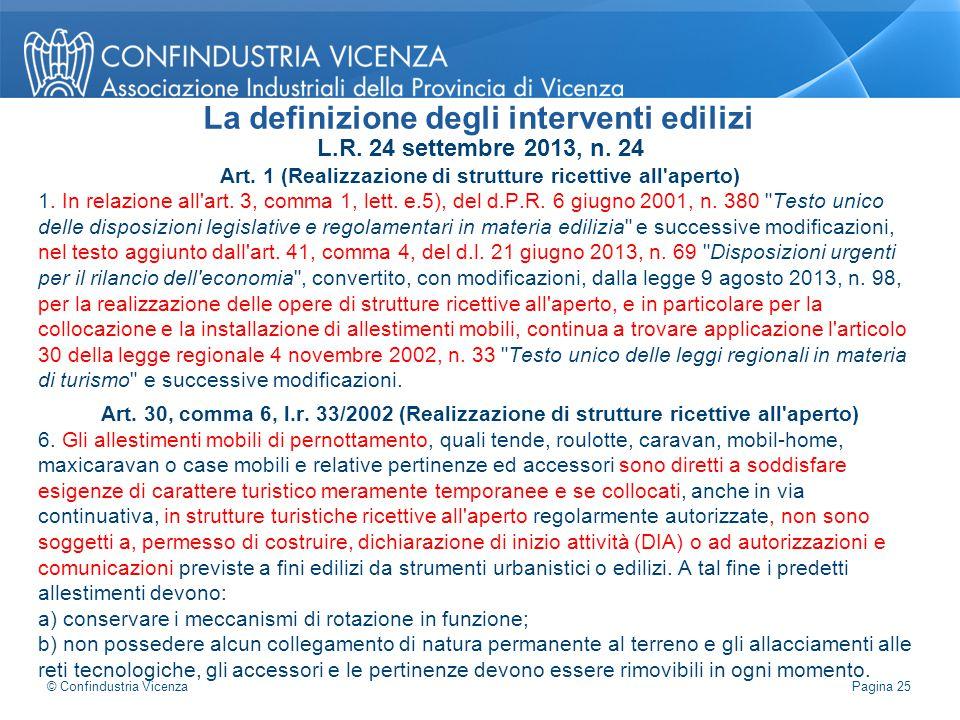 L.R. 24 settembre 2013, n. 24 Art. 1 (Realizzazione di strutture ricettive all'aperto) 1. In relazione all'art. 3, comma 1, lett. e.5), del d.P.R. 6 g