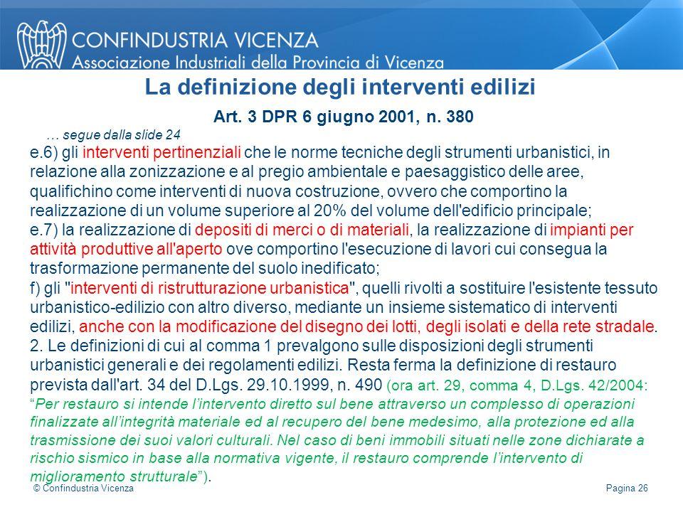 Art. 3 DPR 6 giugno 2001, n. 380 … segue dalla slide 24 e.6) gli interventi pertinenziali che le norme tecniche degli strumenti urbanistici, in relazi
