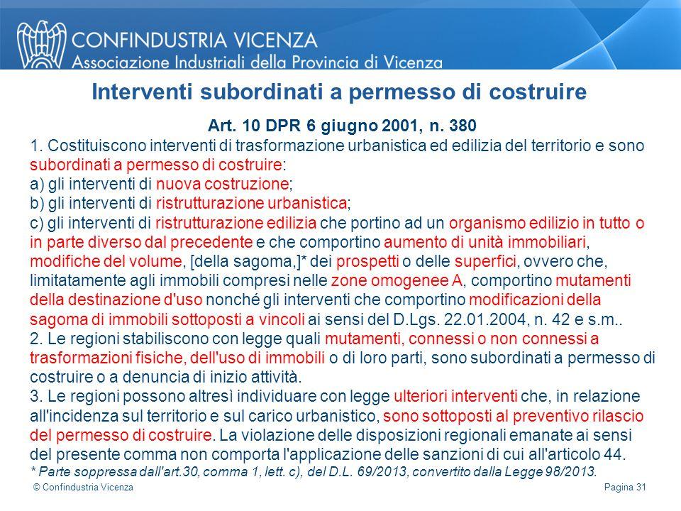 Art. 10 DPR 6 giugno 2001, n. 380 1. Costituiscono interventi di trasformazione urbanistica ed edilizia del territorio e sono subordinati a permesso d