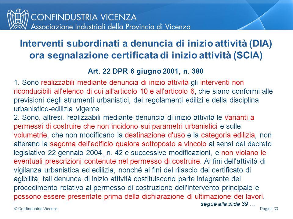 Art. 22 DPR 6 giugno 2001, n. 380 1. Sono realizzabili mediante denuncia di inizio attività gli interventi non riconducibili all'elenco di cui all'art
