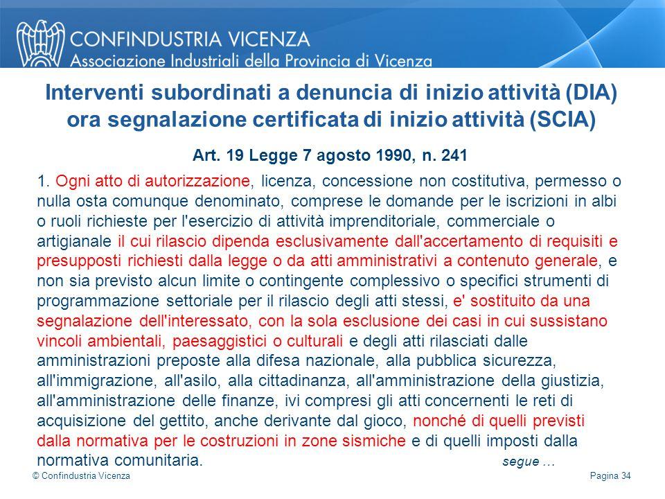 Art. 19 Legge 7 agosto 1990, n. 241 1. Ogni atto di autorizzazione, licenza, concessione non costitutiva, permesso o nulla osta comunque denominato, c