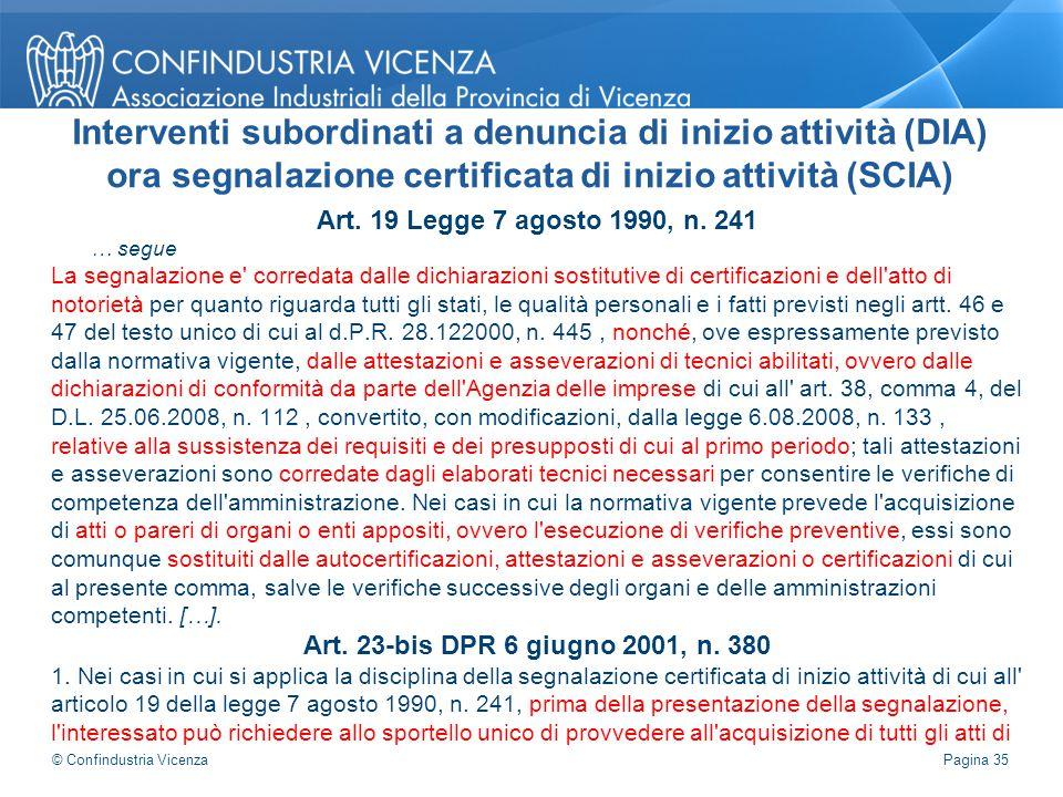 Art. 19 Legge 7 agosto 1990, n. 241 … segue La segnalazione e' corredata dalle dichiarazioni sostitutive di certificazioni e dell'atto di notorietà pe