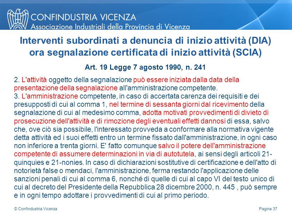 Art. 19 Legge 7 agosto 1990, n. 241 2. L'attività oggetto della segnalazione può essere iniziata dalla data della presentazione della segnalazione all