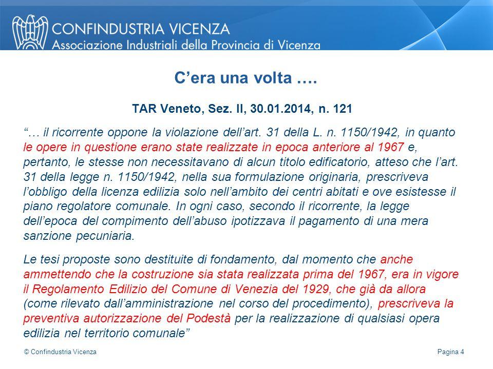 """TAR Veneto, Sez. II, 30.01.2014, n. 121 """"… il ricorrente oppone la violazione dell'art. 31 della L. n. 1150/1942, in quanto le opere in questione eran"""