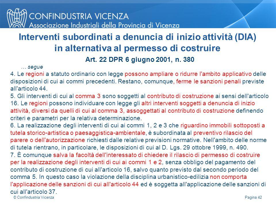 Art. 22 DPR 6 giugno 2001, n. 380 … segue 4. Le regioni a statuto ordinario con legge possono ampliare o ridurre l'ambito applicativo delle disposizio