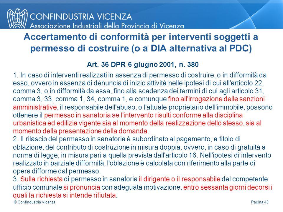 Art. 36 DPR 6 giugno 2001, n. 380 1. In caso di interventi realizzati in assenza di permesso di costruire, o in difformità da esso, ovvero in assenza