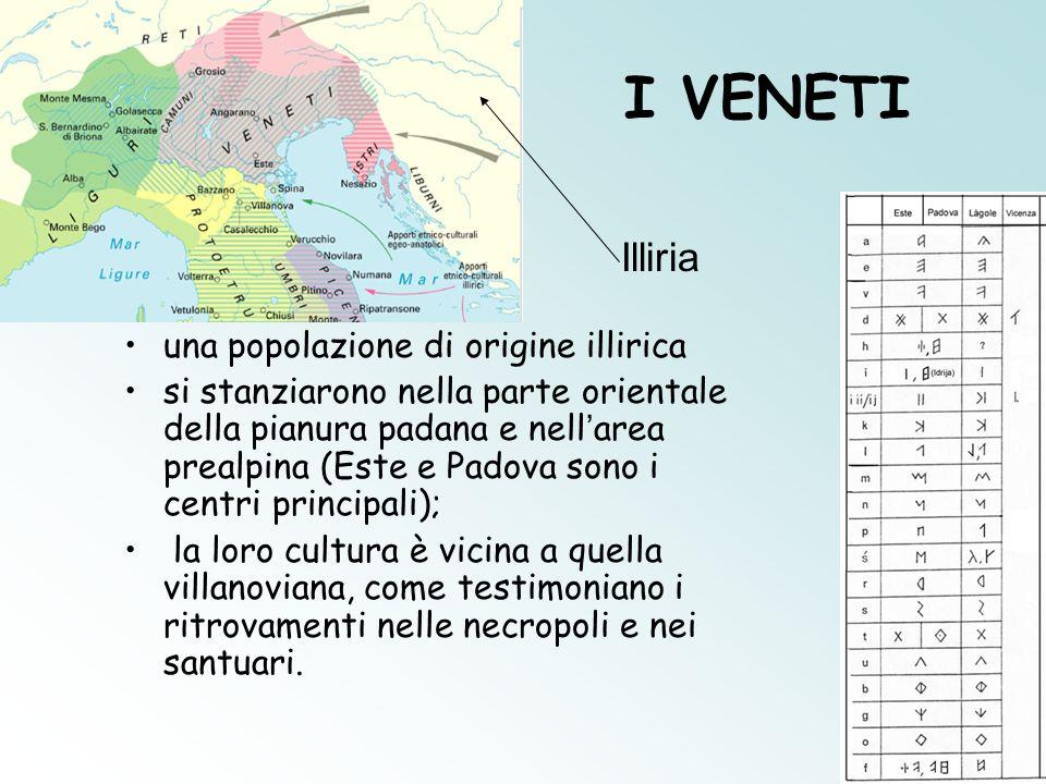 I VENETI una popolazione di origine illirica si stanziarono nella parte orientale della pianura padana e nell ' area prealpina (Este e Padova sono i c