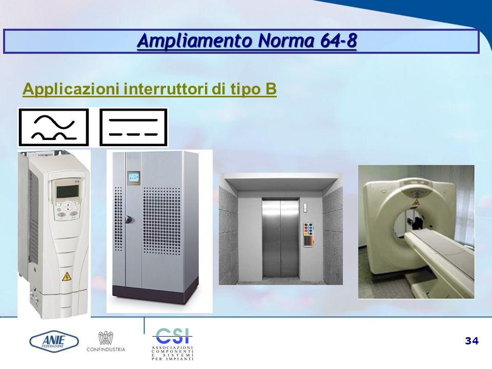 34 Ampliamento Norma 64-8 Applicazioni interruttori di tipo B