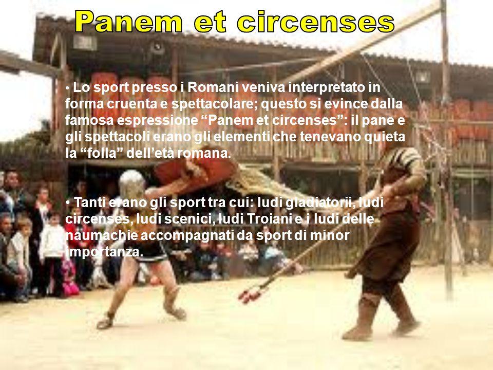 """Lo sport presso i Romani veniva interpretato in forma cruenta e spettacolare; questo si evince dalla famosa espressione """"Panem et circenses"""": il pane"""