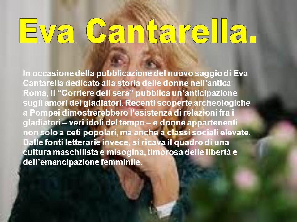 """In occasione della pubblicazione del nuovo saggio di Eva Cantarella dedicato alla storia delle donne nell'antica Roma, il """"Corriere dell sera"""" pubblic"""