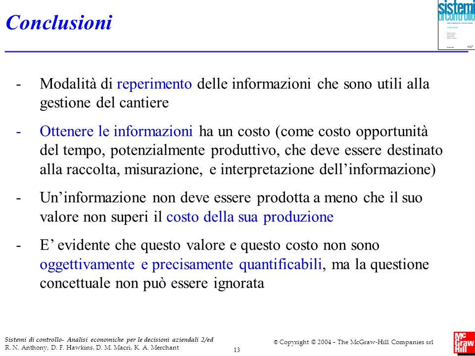 13 Sistemi di controllo- Analisi economiche per le decisioni aziendali 2/ed R. N. Anthony, D. F. Hawkins, D. M. Macrì, K. A. Merchant © Copyright © 20
